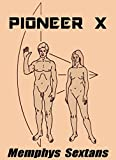 PIONEER X (French Edition)