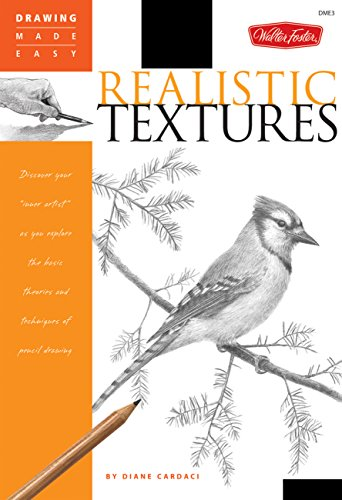 Realistic Textures: Discover Your Inner Artist as You Explore the Basic Theories and Techniques of Pencil Drawing (Drawing Made Easy)