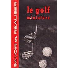 Le golf miniature, Savoir et Réaliser