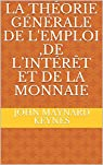 La théorie générale de l'emploi, de l'intérêt et de la monnaie par Keynes
