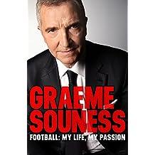 Graeme Souness – Football: My Life, My Passion (English Edition)