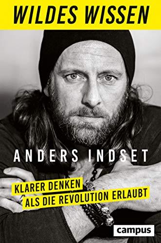 Wildes Wissen: Klarer denken als die Revolution erlaubt, plus E-Book inside (ePub, mobi oder pdf)