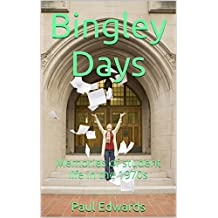 Bingley Days: Memories of student life in the 1970s (English Edition)
