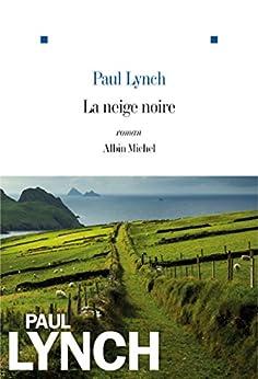 La Neige noire par [Lynch, Paul]