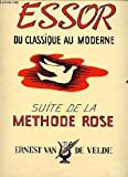 essor du classique au moderne suite de la methode rose broch by ernest va