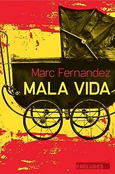 Mala Vida (Préludes Noir) par [Fernandez, Marc]