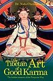 The Tibetan Art of Good Karma minor update edition by Chenagtsang, Nida (2013) Paperback
