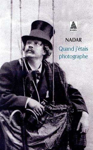 QUAND J'ETAIS PHOTOGRAPHE par Nadar