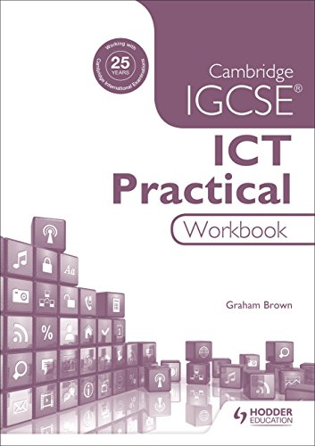 Cambridge IGCSE ICT Practical Workbook por Graham Brown