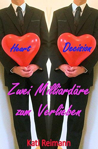 Heart Decision: Zwei Milliardäre zum Verlieben