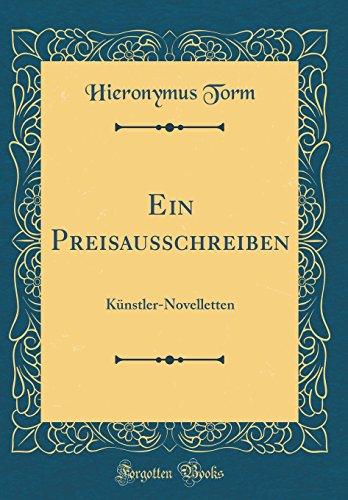 Ein Preisausschreiben: Künstler-Novelletten (Classic Reprint)