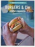 Telecharger Livres 100 Recettes a devorer Burgers et compagnie entre copains (PDF,EPUB,MOBI) gratuits en Francaise