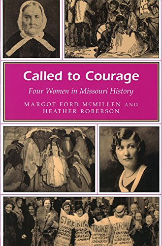 Called to Courage: Four Women in Missouri History (Missouri Heritage Readers Series) (Womens Heather Heritage)