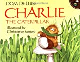 Charlie the Caterpillar (Aladdin Picture Books) by Dom DeLuise (1993-04-06)