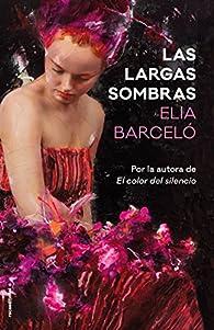 Las largas sombras par Elia Barceló