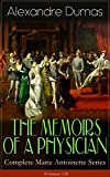 THE MEMOIRS OF A PHYSICIAN - Complete Marie Antoinette Series (Volumes 1-5): Joseph Balsamo, The Mesmerist's Victim, The Queen's Necklace, Taking the Bastille, ... Charny (Historical Novels) (English Edition)
