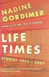 Life Times: Stories 1952-2007 by Nadine Gordimer (2011-11-07)