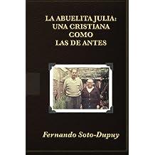La Abuelita Julia:: una cristiana como las de antes.