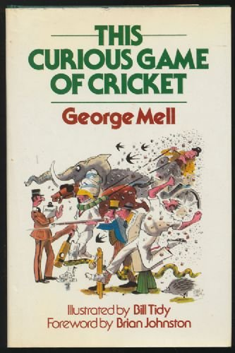 This Curious Game of Cricket por George Mell