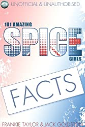 101 Amazing Spice Girls Facts (English Edition)