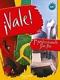 Espagnol, 1e professionnelle Bac Pro, Vale ! : A2/B1