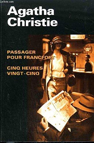 Passager pour Francfort Cinq heures vingt-cinq