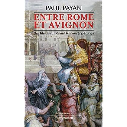 Entre Rome et Avignon: UNE HISTOIRE DU GRAND SCHISME (1378-1417) (Au fil de l'histoire)