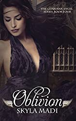 Oblivion: Volume 4 (Your Guardian Angel - Book 4) by Skyla Madi (2014-04-10)