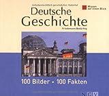Wissen auf einen Blick. Deutsche Geschichte: 100 Bilder - 100 Fakten