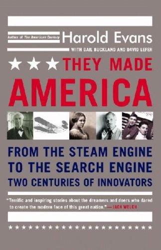 { [ THEY MADE AMERICA: FROM THE STEAM ENGINE TO THE SEARCH ENGINE: TWO CENTURIES OF INNOVATORS ] } By Evans, Harold (Author) May-01-2006 [ Paperback ]