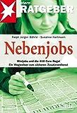 Nebenjobs. Minijobs und die neue 400-Euro-Regel: Minijobs und die 400-Euro-Regel. Ein Wegweiser zum sicheren Zusatzverdienst (stern-Ratgeber)