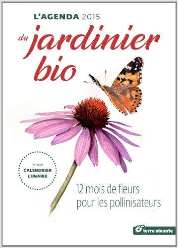 L'agenda du jardinier bio 2015 et son calendrier lunaire de Guylaine Goulfier ,Pascal Aspe,Jol Valentin (Illustrations) ( 19 aot 2014 )