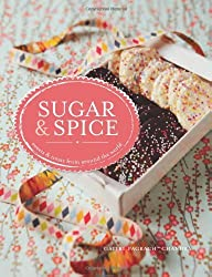 Sugar and Spice: Sweets & Treats from Around the World by Gaitri Pagrach-Chandra (2012-09-06)
