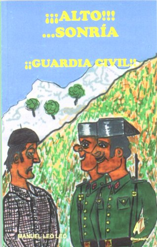 ¡¡¡alto!!!... sonria ¡¡guardia civil!! (Serie Literatura) por Manuel Leo Leo