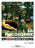 la philosophie en 1000 citations de brigitte evano 23 juin 2011 broch?