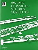 125 Easy Classical Studies for Flute. 125 leichte