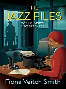 The Jazz Files (Poppy Denby Investigates) by [Smith, Fiona Veitch]