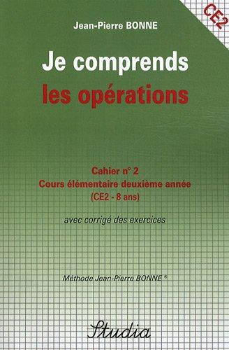 Je comprends les opérations Cahier n° 2 CE2
