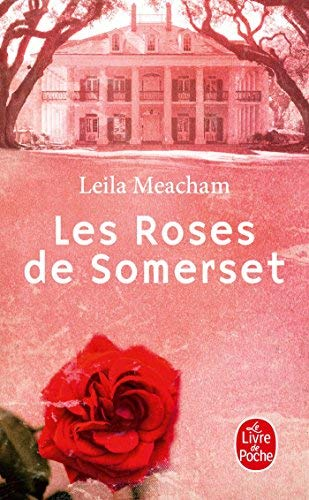 Les Roses de Somerset (Litterature & Documents) (French Edition) by Leila Meacham(2014-04-30)