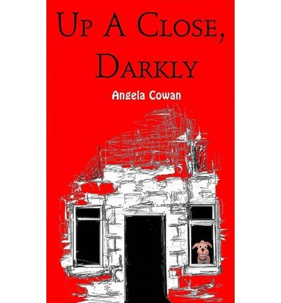 { UP A CLOSE, DARKLY } By Cowan, Angela ( Author ) [ Sep - 2013 ] [ Paperback ]