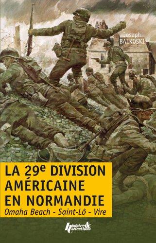 Descargar Libro La 29e DI américaine en Normandie de Joseph BALKOSKI