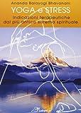 Yoga e stress. Indicazioni terapeutiche dal più antico sistema spirituale