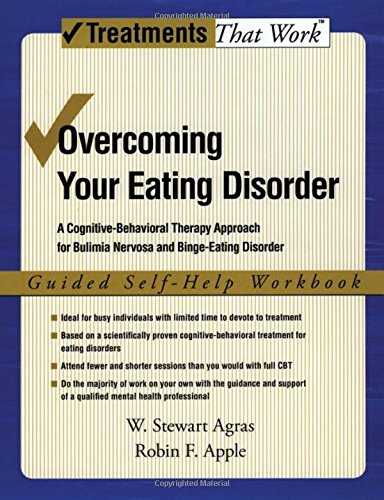 Overcoming Your Eating Disorder: A Cognitive-Behavioral Therapy Approach for Bulimia Nervosa and Binge-Eating Disorder: Guided Self-Help Workbook (Treatments That Work)