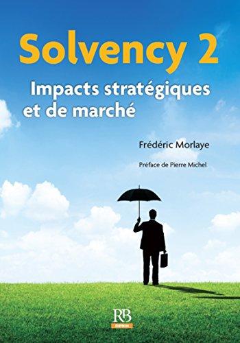 Solvency 2: Impacts stratégiques et de marché par Frédéric Morlaye
