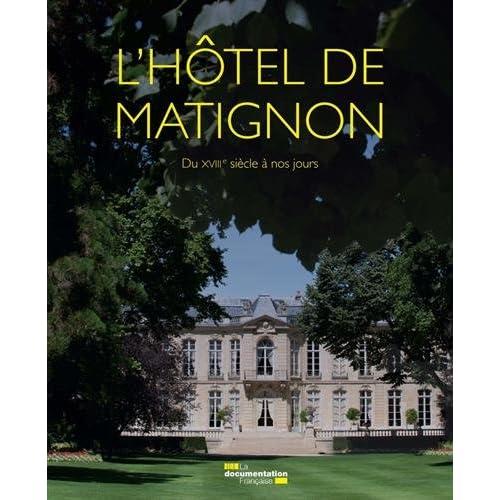 L'hôtel de Matignon : Du XVIII e siècle à nos jours