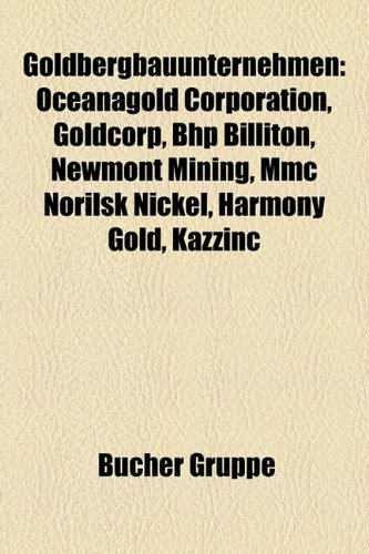 goldbergbauunternehmen-oceanagold-corporation-goldcorp-bhp-billiton-newmont-mining-mmc-norilsk-nicke