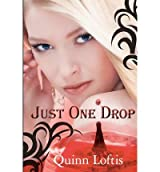 [(Just One Drop)] [Author: Quinn Loftis] published on (August, 2012)