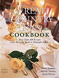 The Great Country Inns of America Cookbook: More Than 400 Recipes from Morning Meals to Midnight Snacks by James Stroman (2006-10-17)