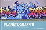 Plan�te Graffiti : Le meilleur du str...