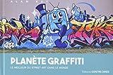Planète Graffiti - Le meilleur du street art dans le monde